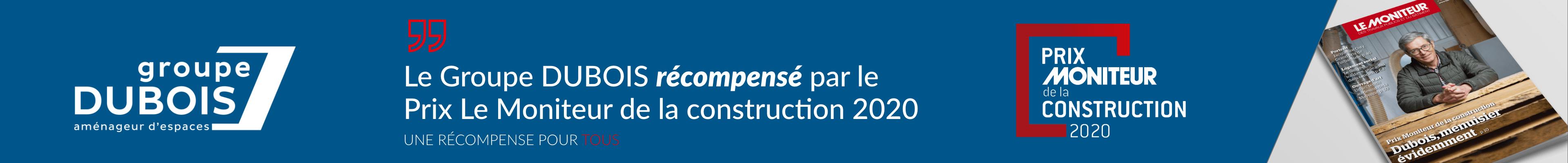 Bannière groupe DUBOIS - Prix Le Moniteur de la construction 2020